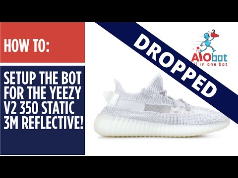 8d114d05c AIO Bot V2 - How to setup the Bot for the Yeezy v2 350 Static 3M Reflective!