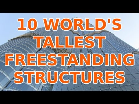 10 World's Tallest Freestanding Structures (2015)