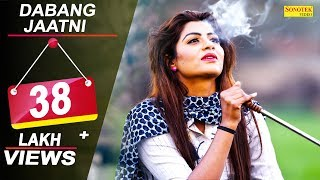 Official Song Dabang Jatni | Satey Raiya,Sonika Singh,Manjeet Badliya,TR Music | New Haryanvi 2018