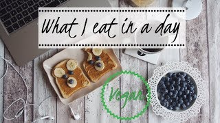 WHAT I EAT IN A DAY - VEGAN || COSA MANGIO IN UN GIORNO