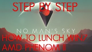 GUIDE STEP BY STEP - HOW TO RUN GAME ON AMD PHENOM II X4 | No Man's Sky Gameplay/Let's play