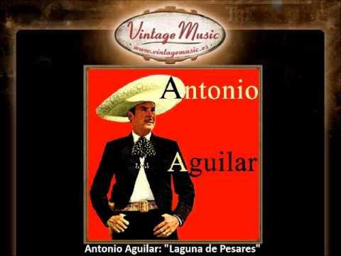 Antonio Aguilar - Laguna de Pesares (VintageMusic.es)