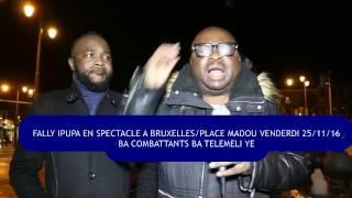 Fally Ipupa en spectacle à Bruxelles, vendredi 25 / 11 / 16. BA COMBATTANTS BA TELEMELI YE!