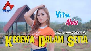 Vita Alvia - Kecewa Dalam Setia [OFFICIAL]