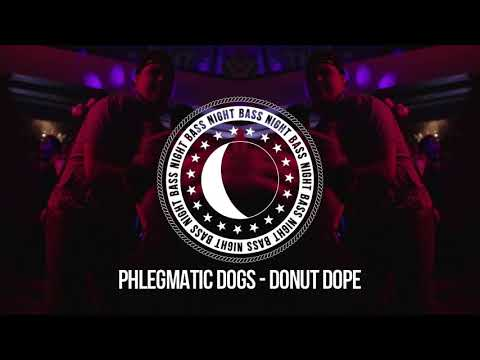 Phlegmatic Dogs - Donut Dope