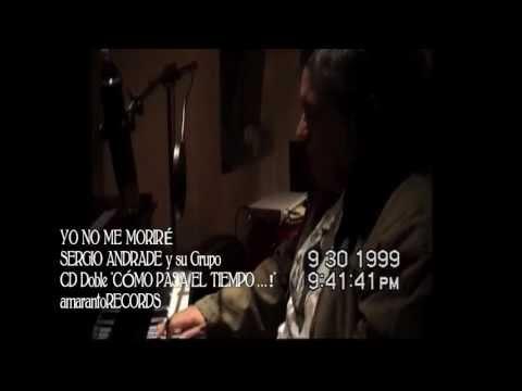 YO NO ME MORIRÉ (L. y M. Sergio Andrade)