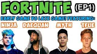 *EP1* NINJA vs DAEQUAN vs MYTH vs TFUE / FORTNITE BR late game play & early game play