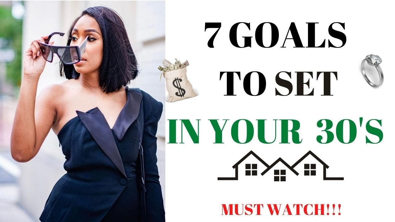 7 GOALS TO SET IN YOUR 30's ❗️((Must watch))