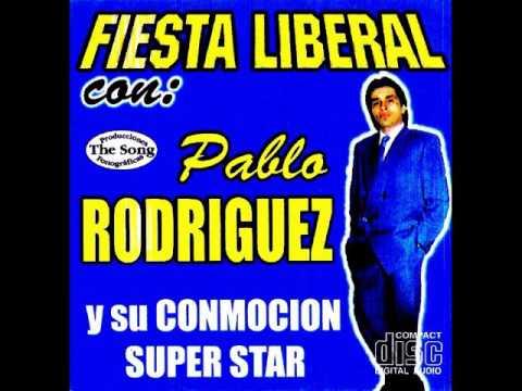 FIESTA LIBERAL CON PABLO RODRIGUEZ Y SU CONMOCION SUPER STAR - The Song