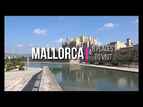 8 PLACES TO VISIT IN MALLORCA