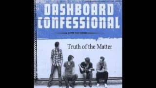 Watch Dashboard Confessional Truth Of The Matter Bonus Track video
