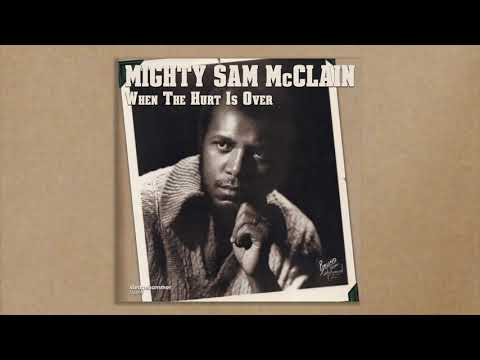 "Mighty Sam McClain - When The Hurt Is Over (from ""A Diamond in the Rough"") Mp3"