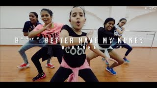 B**** Better Have My Money - Rihanna | Shiamak JOY Students