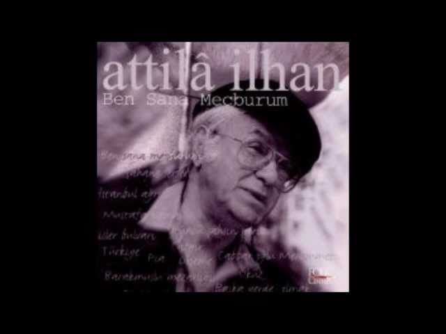 En Güzel Atilla Ilhan şiirleri