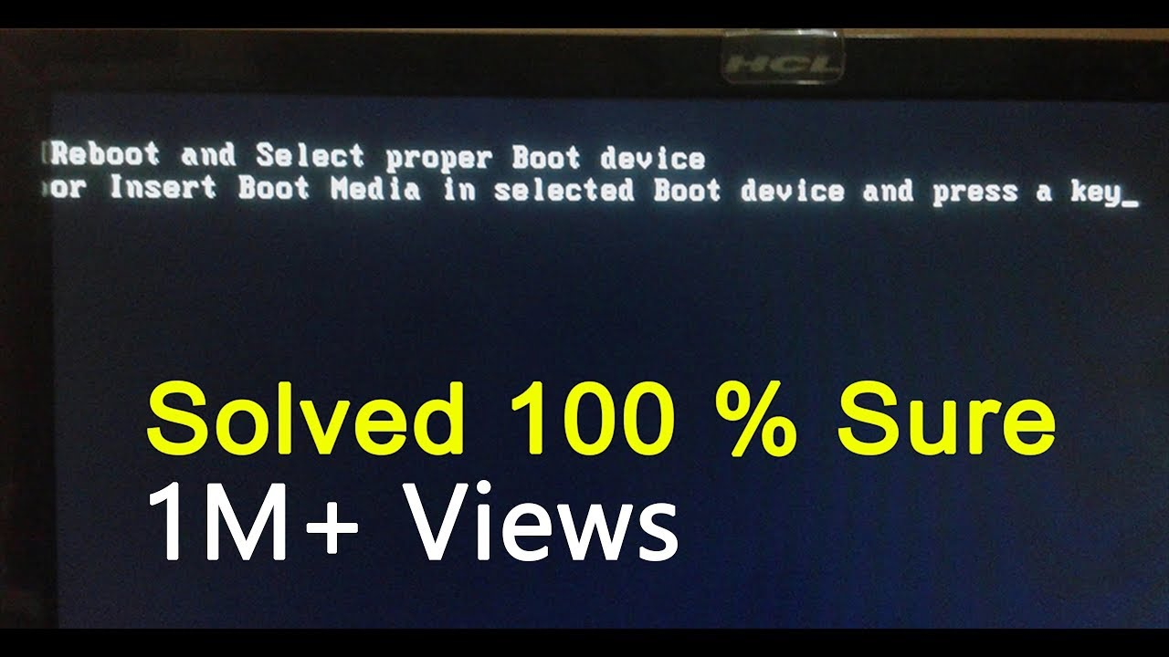 Reboot and select proper boot device fix solved BY SHIVAM GAHIRE