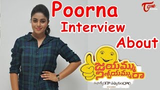 poorna-interview-about-jayammu-nischayammu-raa-movie