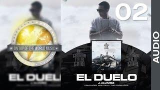 J Alvarez - El Duelo | Track 02 [Audio]