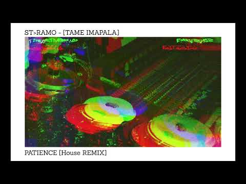 Tame Impala - Patience ( House Edit )