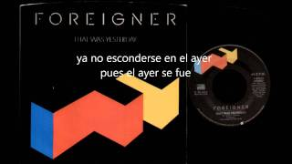that was yesterday  - foreigner   subtitulado al español