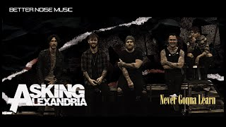 Asking Alexandria - Never Gonna Learn (Official Music Video)