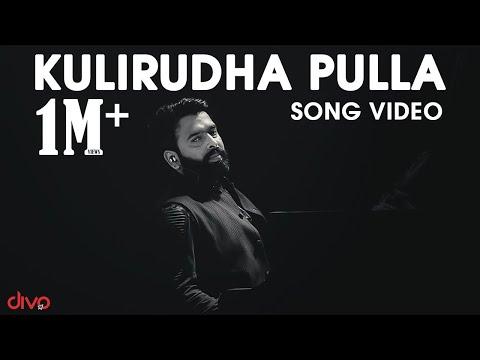 kulirudha-pulla---song-video-|-sid-sriram,-sangeetha-karuppiah-|-santhosh-narayanan