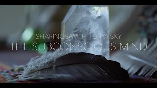 The Subconscious Mind with Tehya Sky