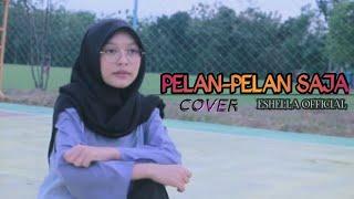 PELAN-PELAN SAJA - KOTAK (COVER BY ESHELLA OFFICIAL)