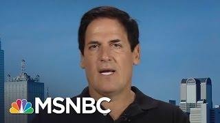 Mark Cuban: Donald Trump Will Crumble Under Tough Questions | Morning Joe | MSNBC