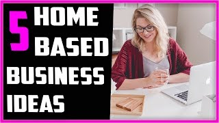 5 Home Based Business Ideas To Start From Home [Full Time Income]