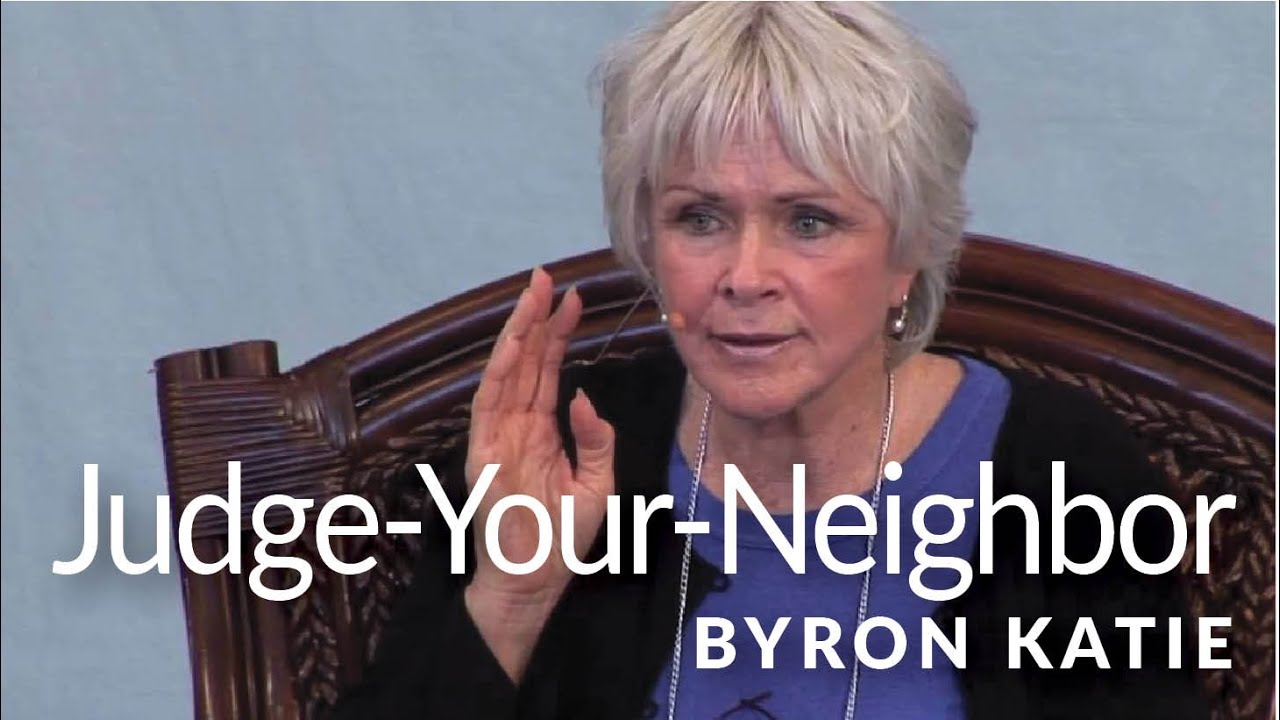 JudgeYourNeighbor Worksheet The Work of Byron Katie YouTube – Byron Katie 4 Questions Worksheet
