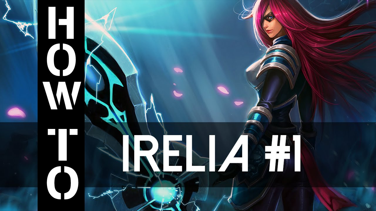 Irelia Guide German Gameplay Deutsch! Let's Carry! #46 ...  Irelia Guide Ge...