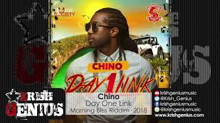 Chino - Day One Link [Morning Bliss Riddim] September 2018