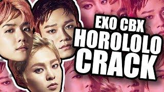 EXO CBX - HOROLOLO CRACK (The beat is freacking sick, BOIIIII)