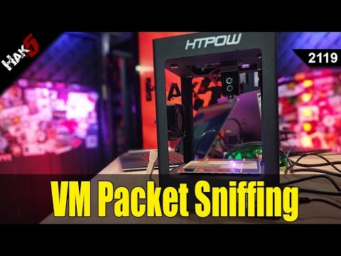 VM Packet Sniffing and Lasers - Hak5 2119