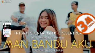 Download LAGU KARO TERBARU   MAN BANDU AKU   TRISNA SHINTA feat EPISENTRUM   ORIGINAL VIDEO MUSIC