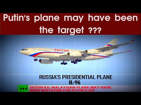 Malaysia MH17 Crash: Putin's plane may have been the target ???