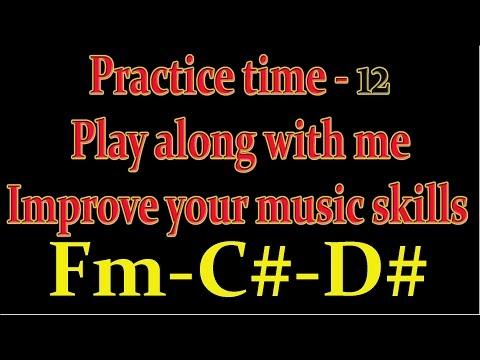 Play Along Practice # 12 ( Fm-C#-D# )