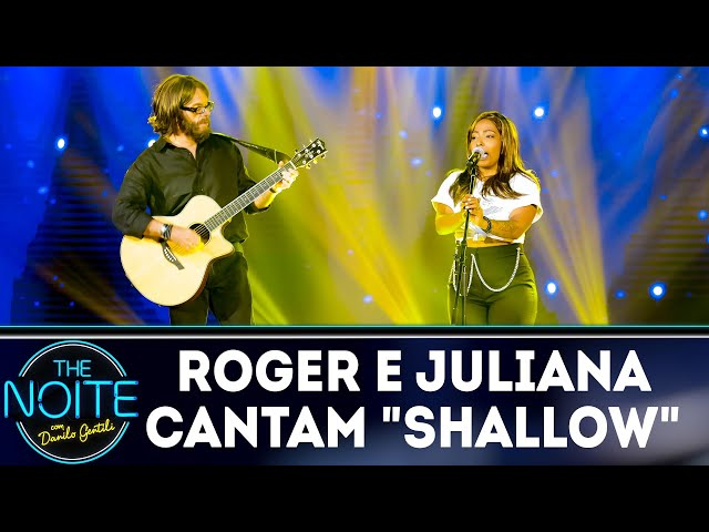 Roger Moreira e Juliana Oliveira cantam Shallow | The Noite (11/03/19)