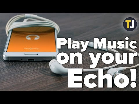 Using Google Play Music with Amazon Echo!