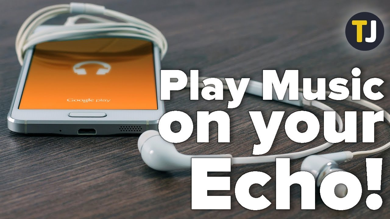 Using Google Play Music with Amazon Echo!