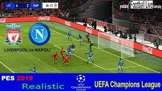PES 2019 Realistic | LIVERPOOL vs NAPOLI | UEFA Champions League - UCL | Gameplay PC