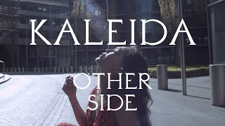 Watch Kaleida Other Side video