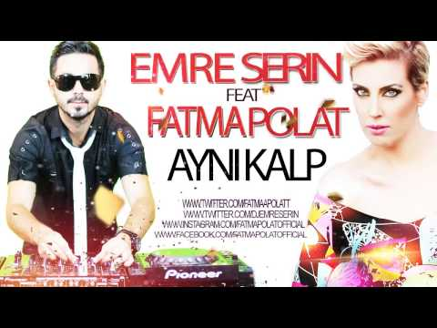 Emre Serin Feat Fatma Polat   Aynı Kalp  Remix