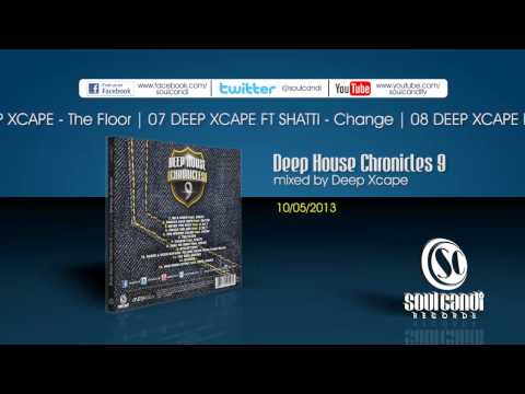 DEEP HOUSE CHRONICLES 9 - MIXED BY Deep Xcape (Megamix)