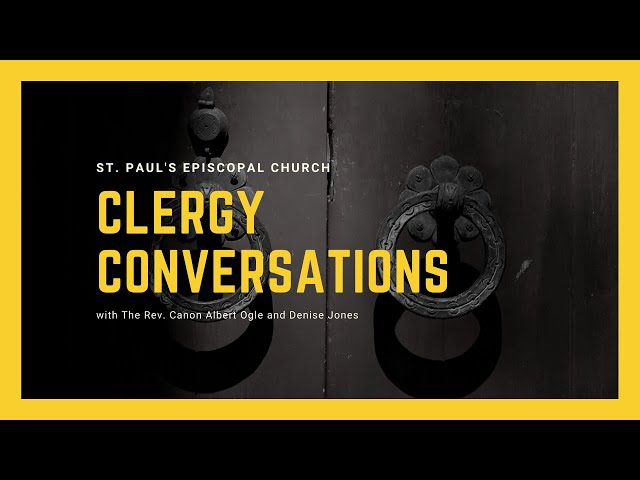 Clergy Conversations: The Rev. Canon Albert Ogle and Denise Jones