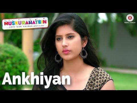 Ankhiyan Female  Muskurahatein  J.S.Randhawa & Sonal Mudgal  Palak Muchhal