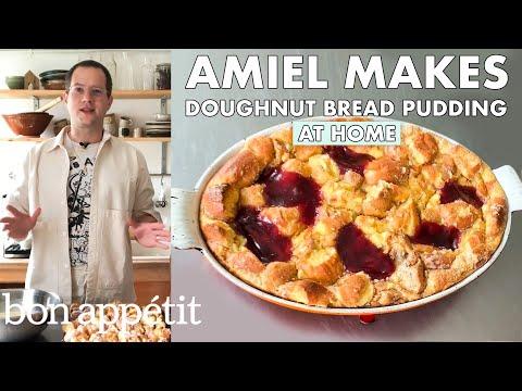 Amiel Makes Doughnut Bread Pudding | From the Home Kitchen | Bon Appétit