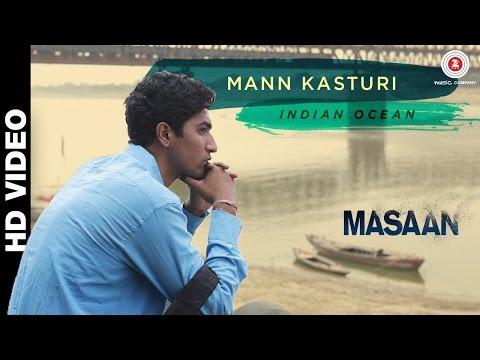 Mann Kasturi - Masaan | Amit Kilam, Rahul Ram & Himanshu Joshi | Indian Ocean