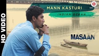 Mann Kasturi Video Song - Masaan