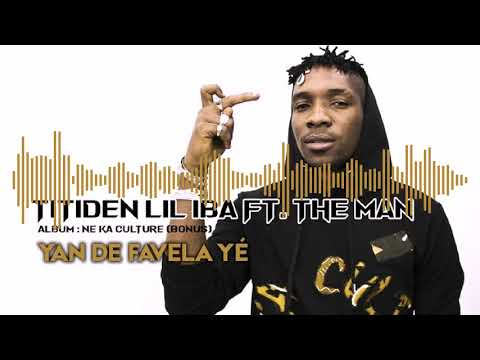 TITIDEN LIL IBA Ft. THE MAN - YAN DE FAVELA YÉ (2019)